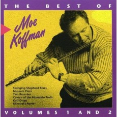 The Best of Moe Koffman: Volumes 1 and 2