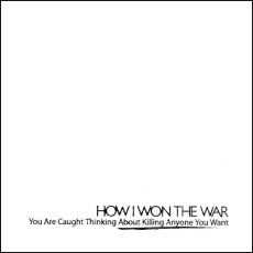 How I Won The War: You Are Caught Thinking About Killing Anyone You Want