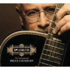 Speechless: The Instrumental Bruce Cockburn