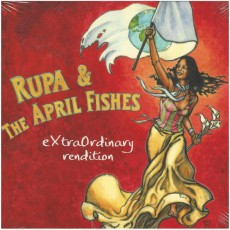 Rupa & The April Fishes - eXtraRrdinary rendition