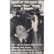 Giants of the Tenor Sax - Lester 'Prez' Young & Friends